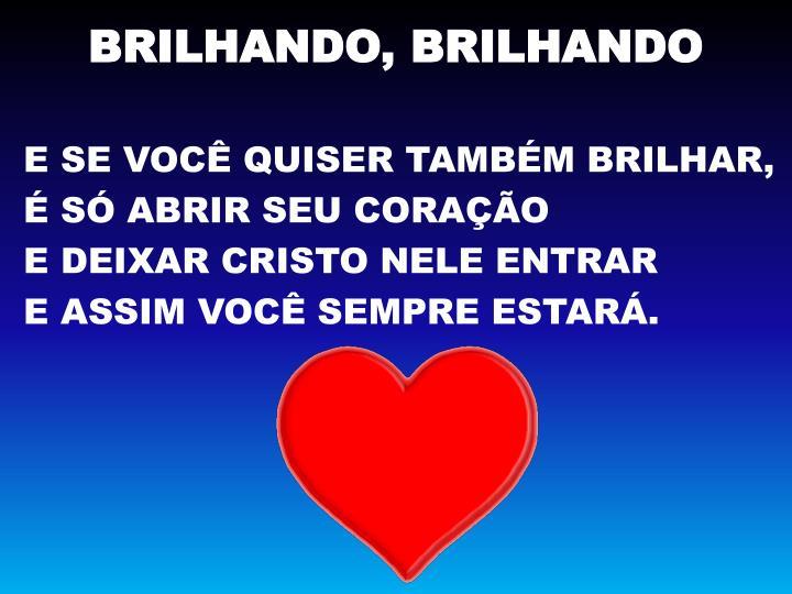 BRILHANDO, BRILHANDO