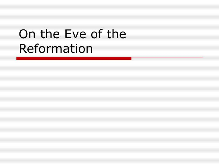 On the Eve of the Reformation