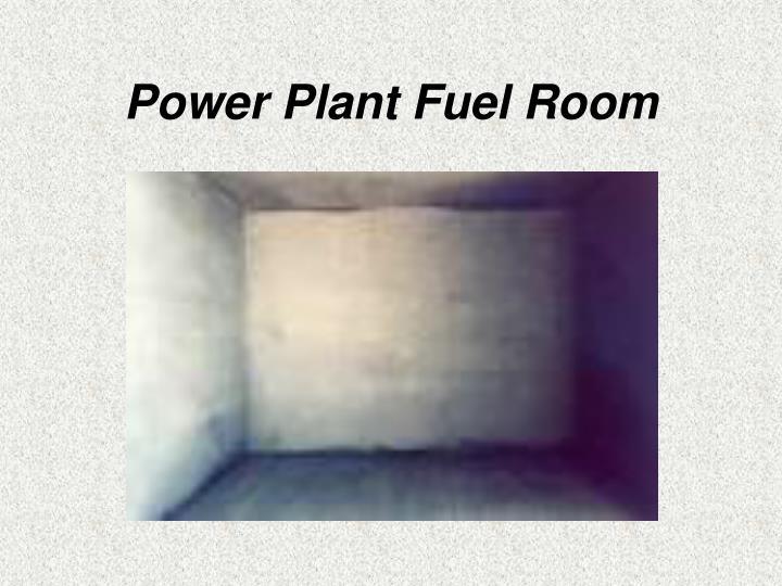 Power Plant Fuel Room