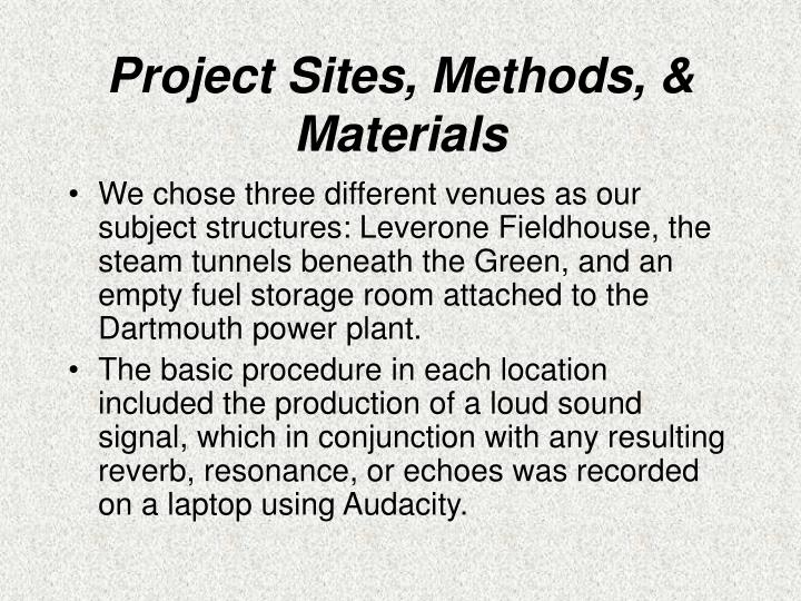 Project sites methods materials