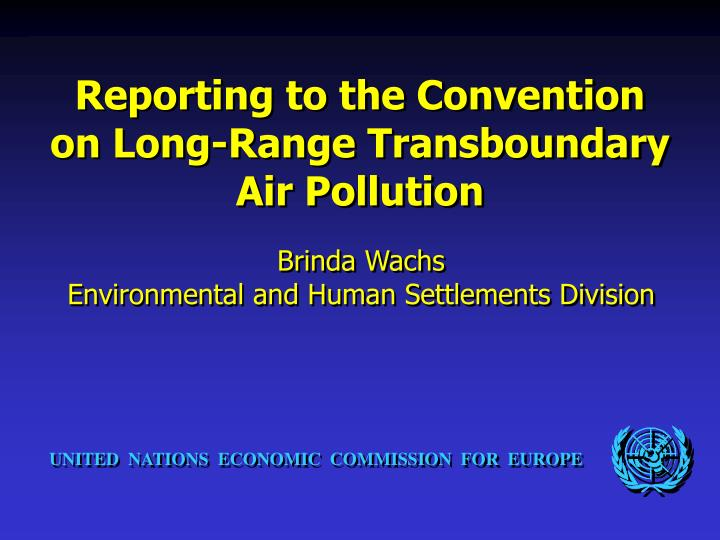 Reporting to the Convention on Long-Range Transboundary Air Pollution