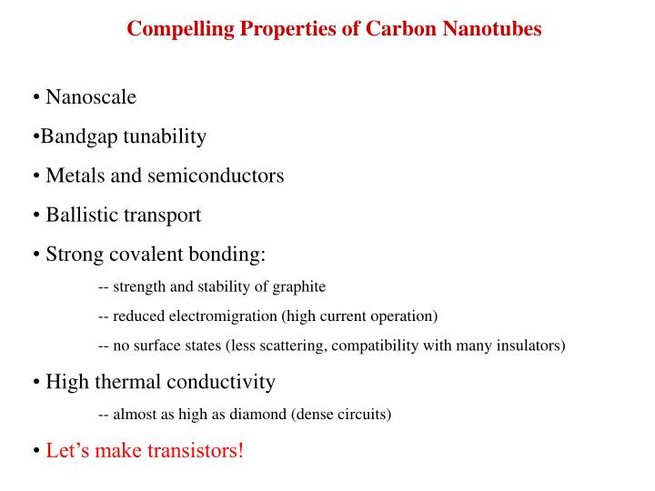 Compelling Properties of Carbon Nanotubes