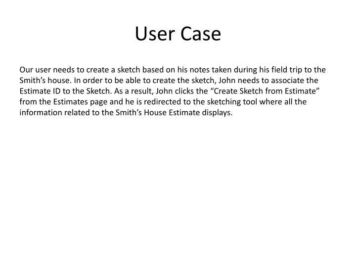 User Case
