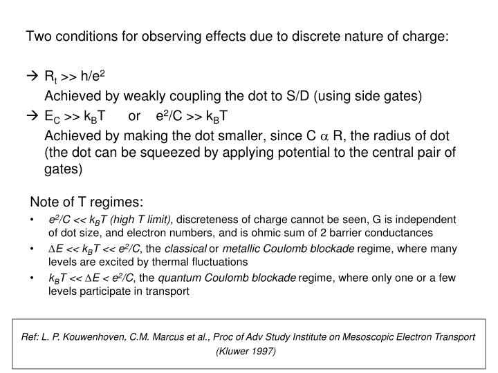 Two conditions for observing effects due to discrete nature of charge: