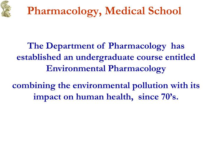 Pharmacology, Medical School