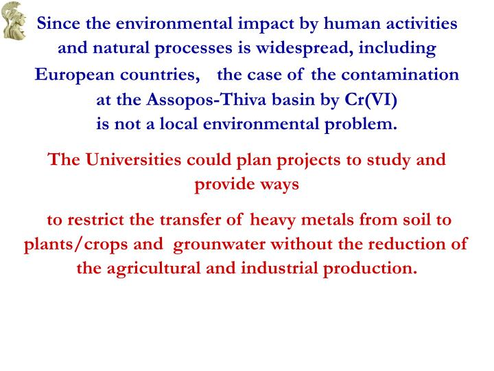 Since the environmental impact by human activities and natural processes is widespread, including European countries,