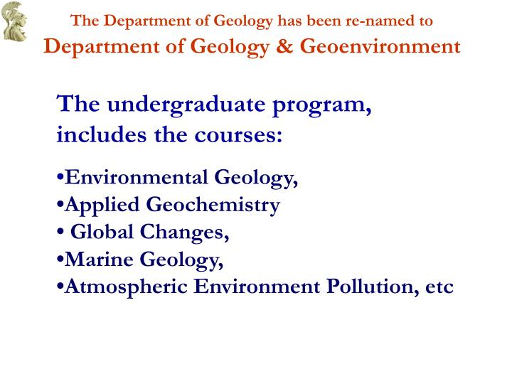 The Department of Geology has been re-named to