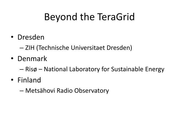 Beyond the TeraGrid