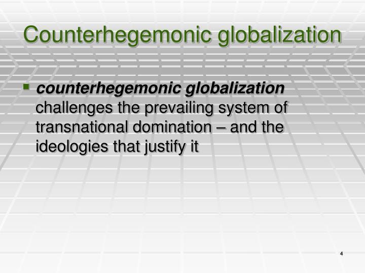 Counterhegemonic globalization