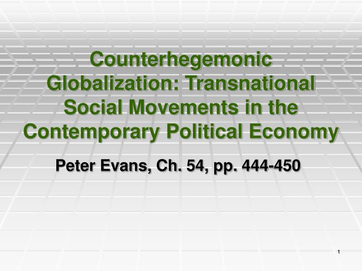 Counterhegemonic globalization transnational social movements in the contemporary political economy