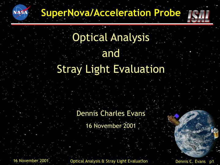 Optical analysis and stray light evaluation dennis charles evans 16 november 2001