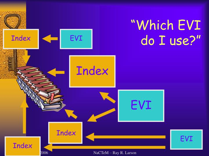 """Which EVI do I use?"""