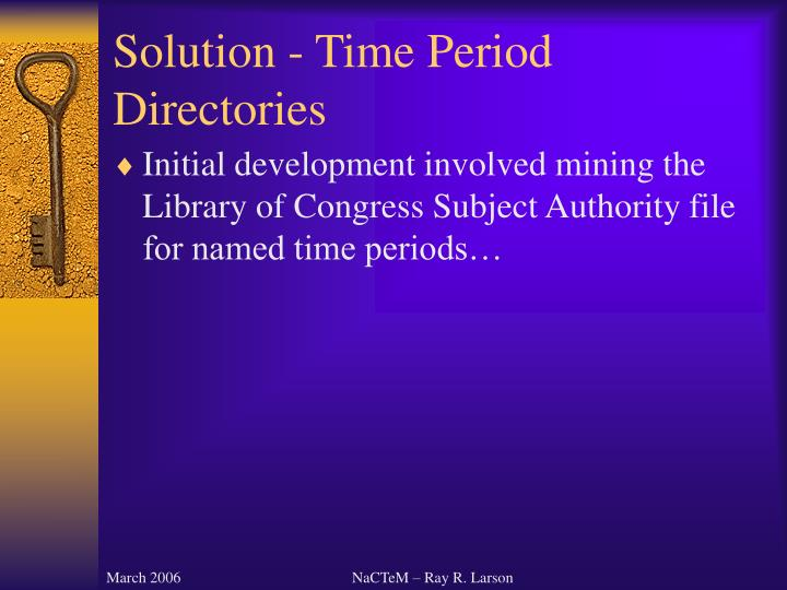 Solution - Time Period Directories