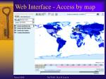 web interface access by map