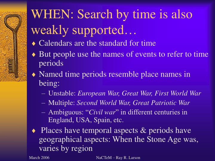 WHEN: Search by time is also weakly supported…