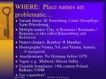 where place names are problematic