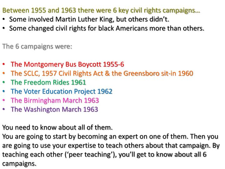 Between 1955 and 1963 there were 6 key civil rights campaigns…