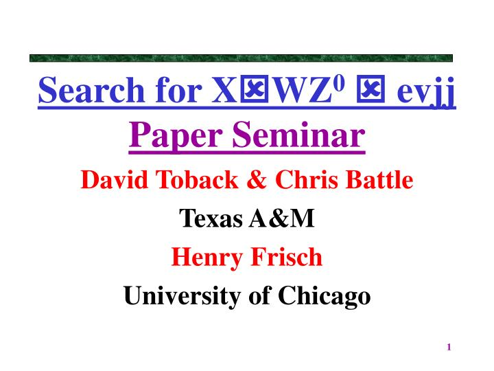 Search for x wz 0 evjj paper seminar