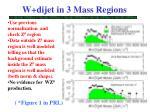 w dijet in 3 mass regions