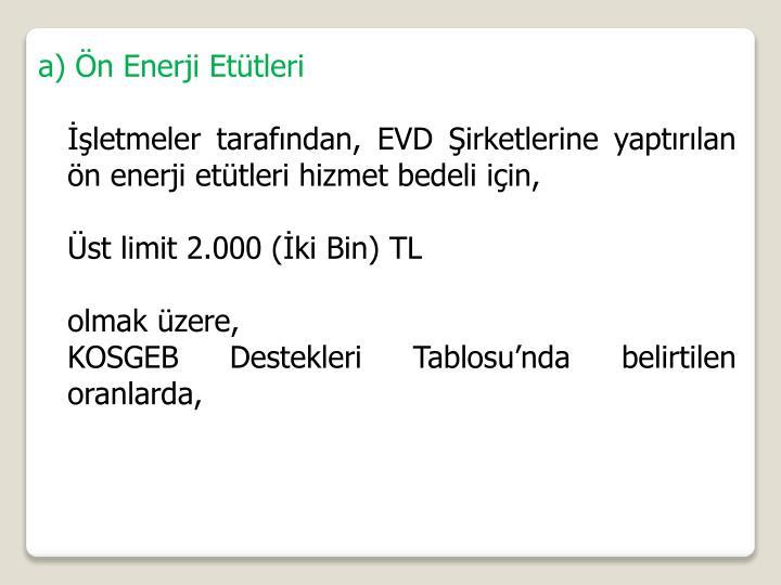 a) Ön Enerji Etütleri