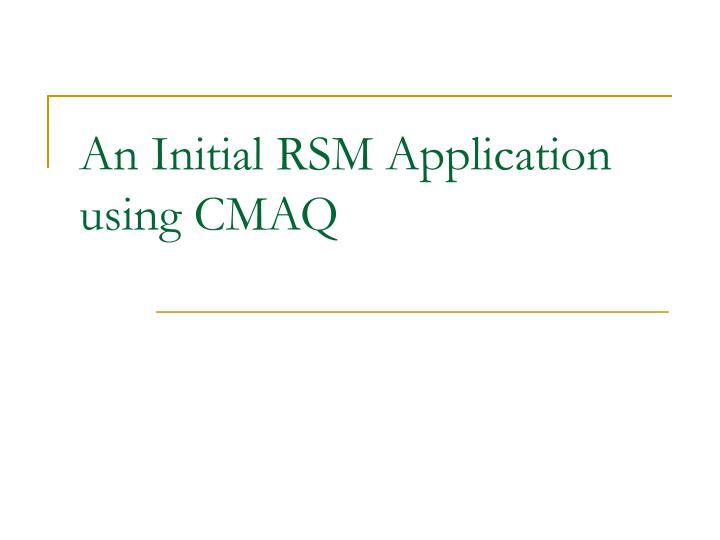 An Initial RSM Application using CMAQ