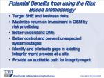 potential benefits from using the risk based methodology