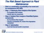 the risk based approach to plant maintenance