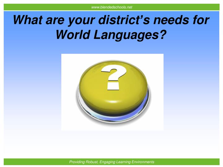 What are your district s needs for world languages