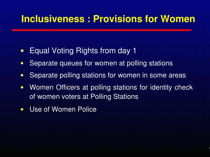 Inclusiveness : Provisions for Women
