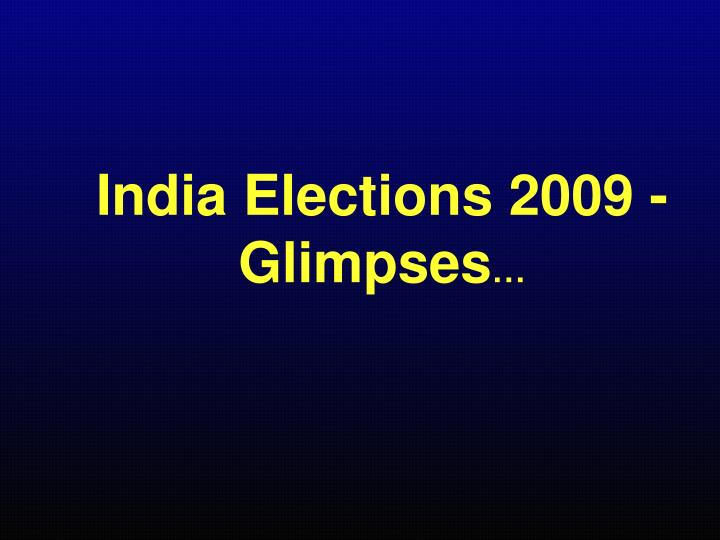 India Elections 2009 - Glimpses