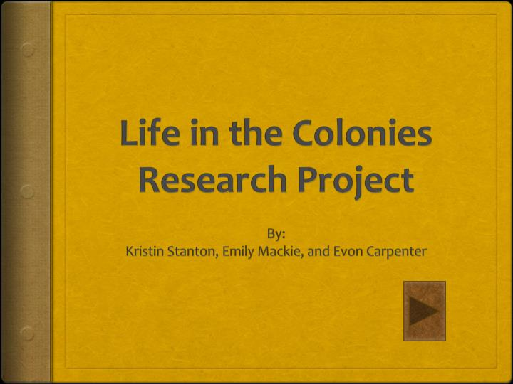 Life in the Colonies Research Project