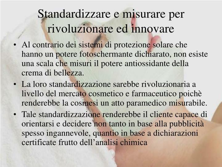 Standardizzare e misurare per rivoluzionare ed innovare