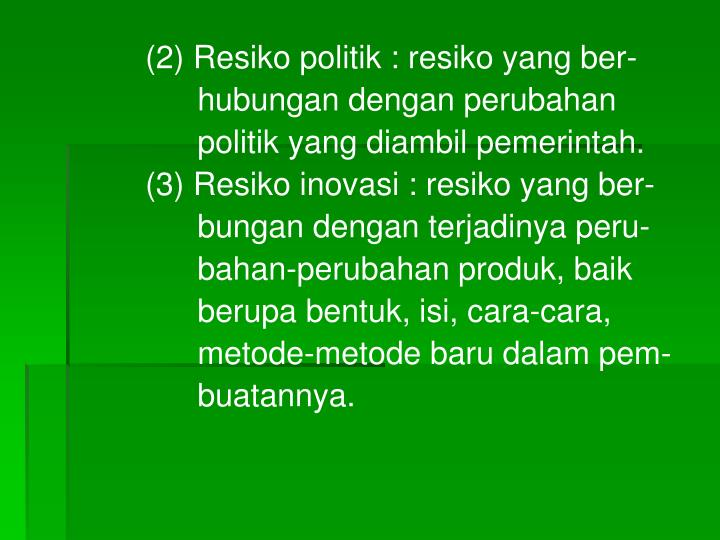 (2) Resiko politik : resiko yang ber-