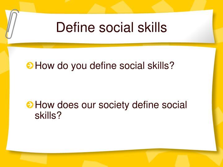 Define social skills