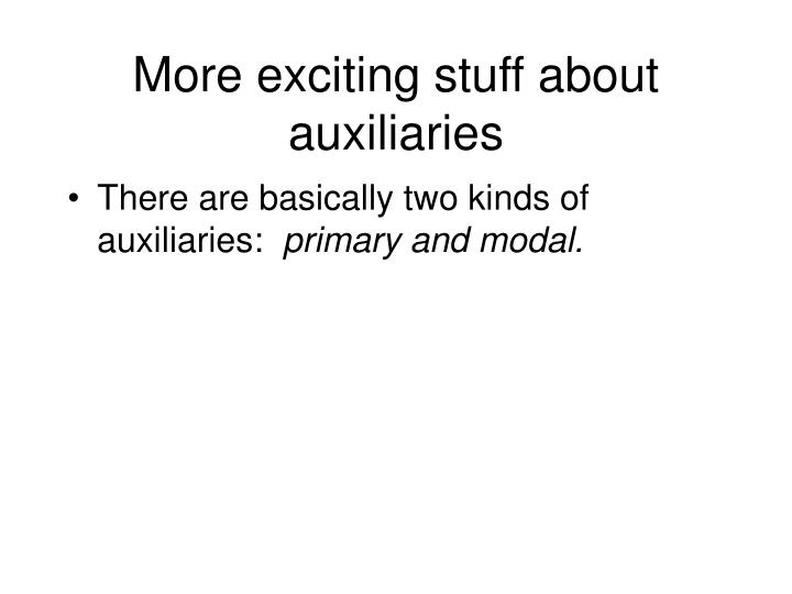 More exciting stuff about auxiliaries