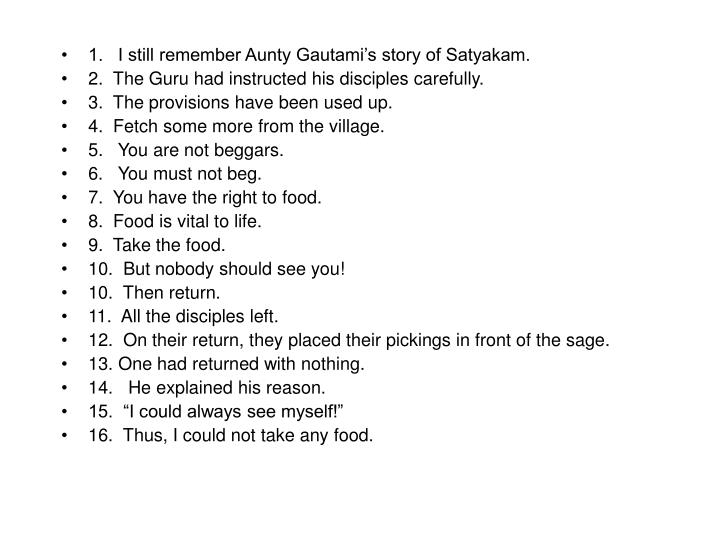 1.   I still remember Aunty Gautami's story of Satyakam.