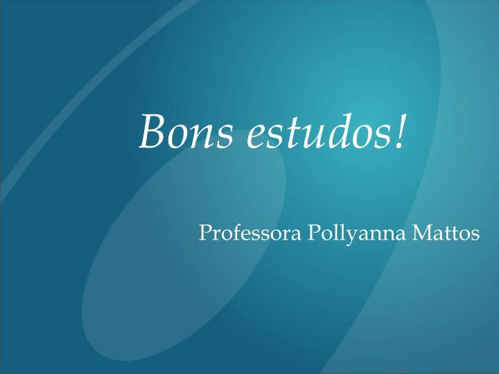 Bons estudos!