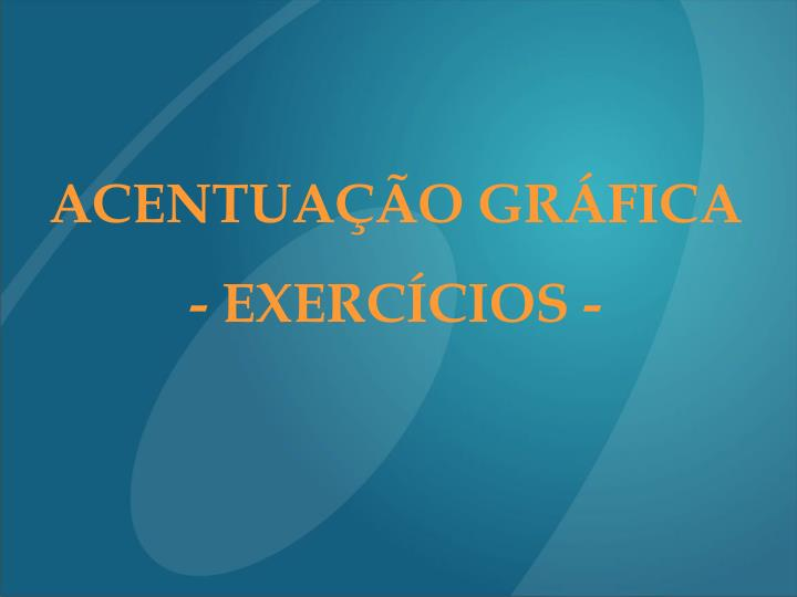 ACENTUAÇÃO GRÁFICA