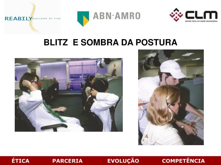 BLITZ  E SOMBRA DA POSTURA