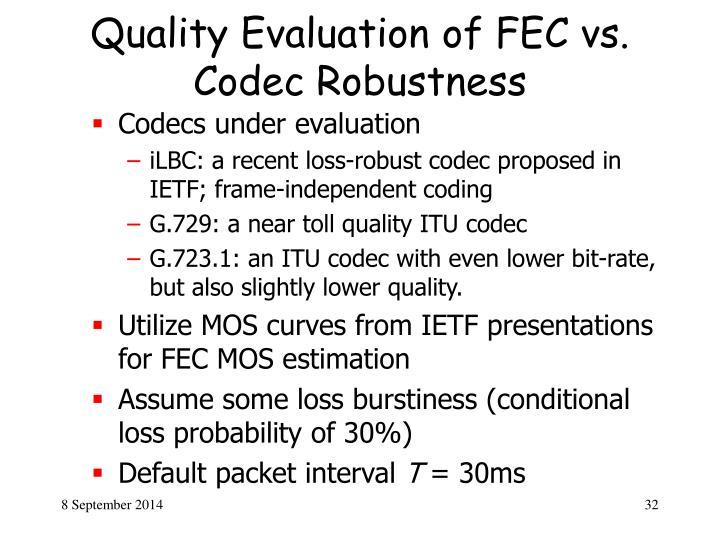Quality Evaluation of FEC vs. Codec Robustness