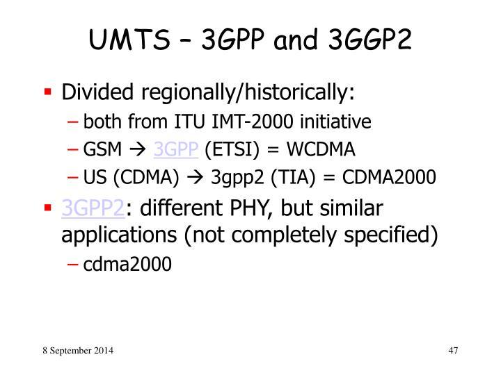 UMTS – 3GPP and 3GGP2
