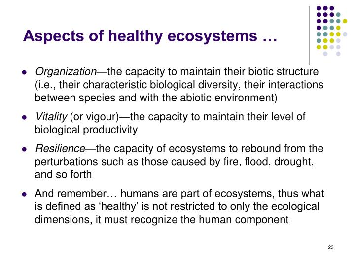 Aspects of healthy ecosystems …