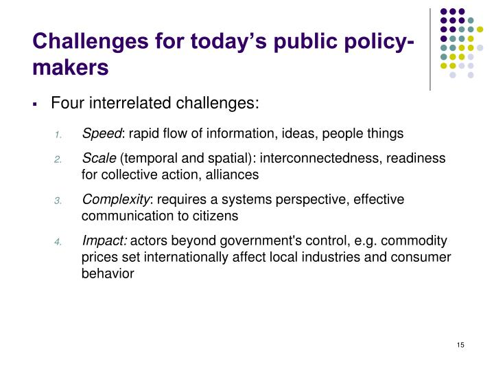 Challenges for today's public policy-makers