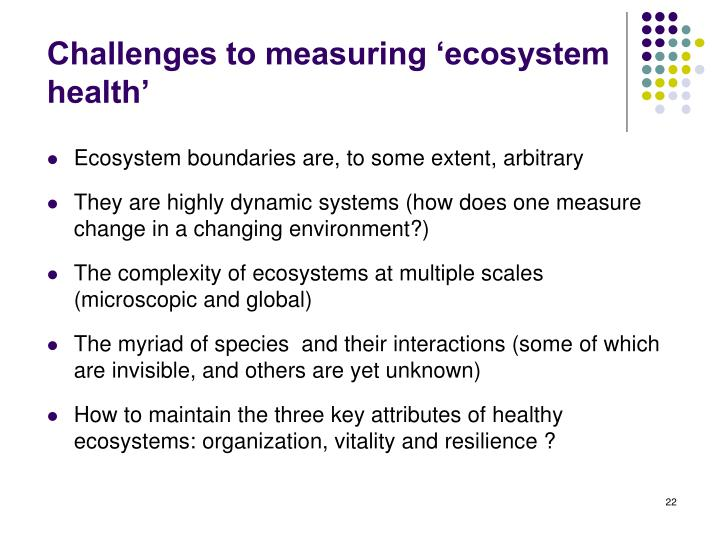 Challenges to measuring 'ecosystem health'