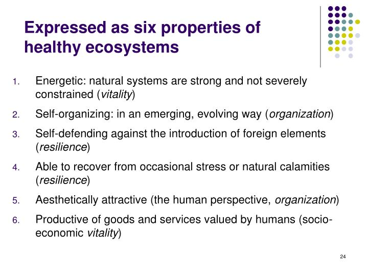 Expressed as six properties of healthy ecosystems