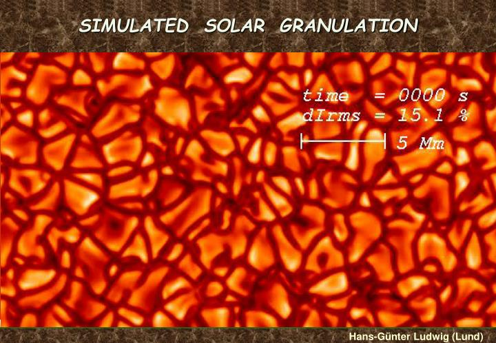 SIMULATED  SOLAR  GRANULATION
