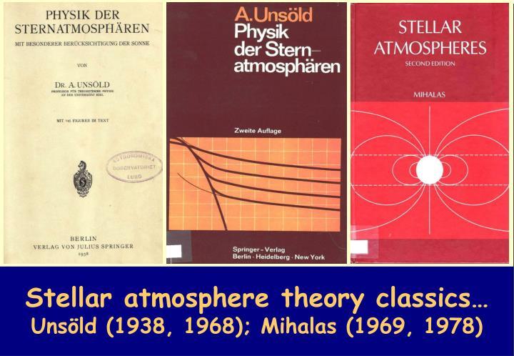 Stellar atmosphere theory classics…