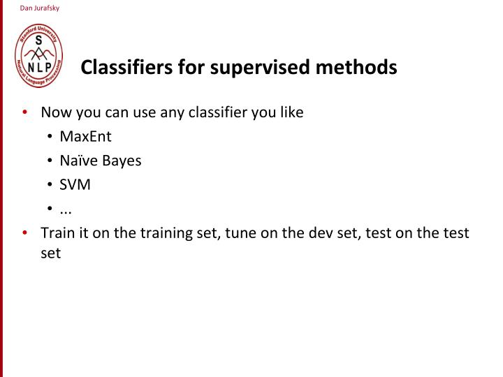 Classifiers for supervised methods
