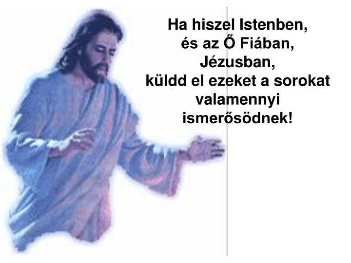 Ha hiszel Istenben,