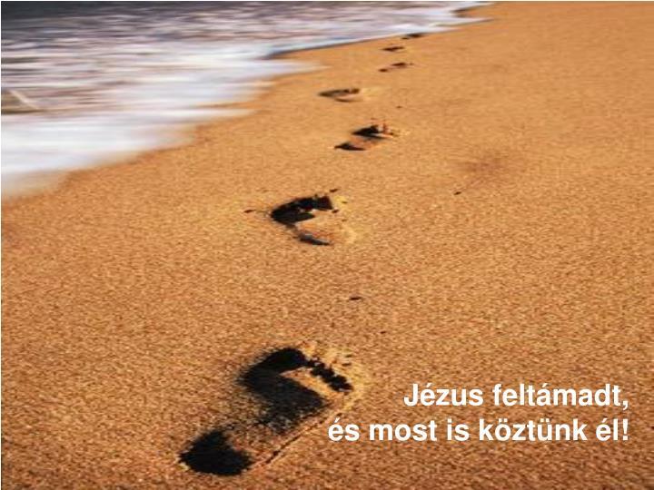 Jézus feltámadt,